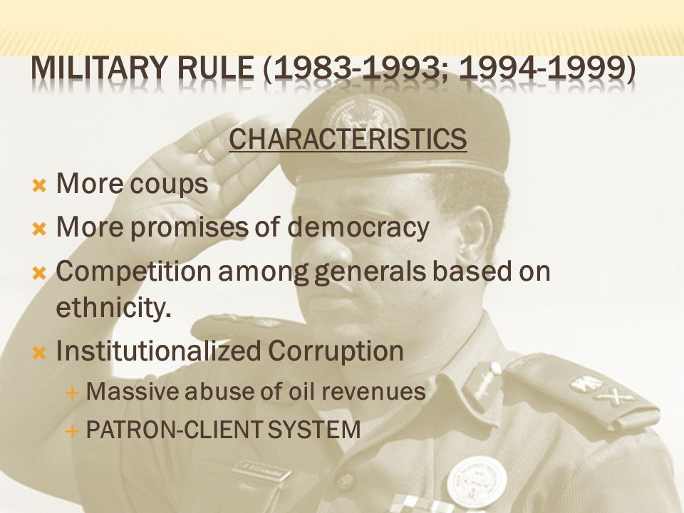 CHARACTERISTICS  More coups  More promises of democracy  Competition among generals based on ethnicity.