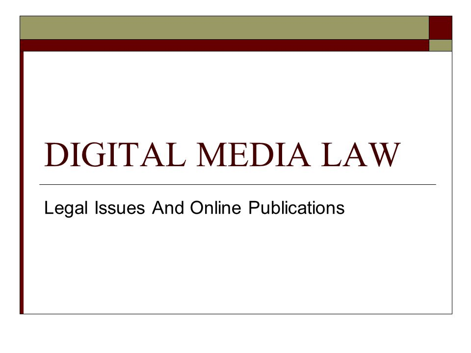 DIGITAL MEDIA LAW Legal Issues And Online Publications
