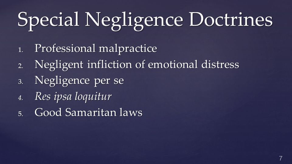 Special Negligence Doctrines 1. Professional malpractice 2.