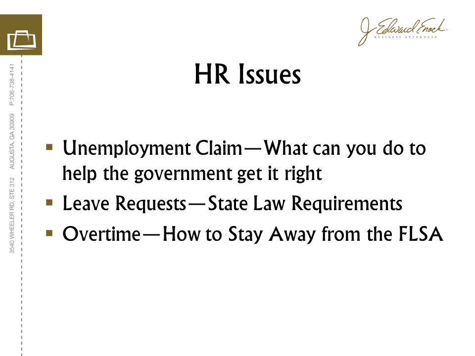  Unemployment Claim—What can you do to help the government get it right  Leave Requests—State Law Requirements  Overtime—How to Stay Away from the