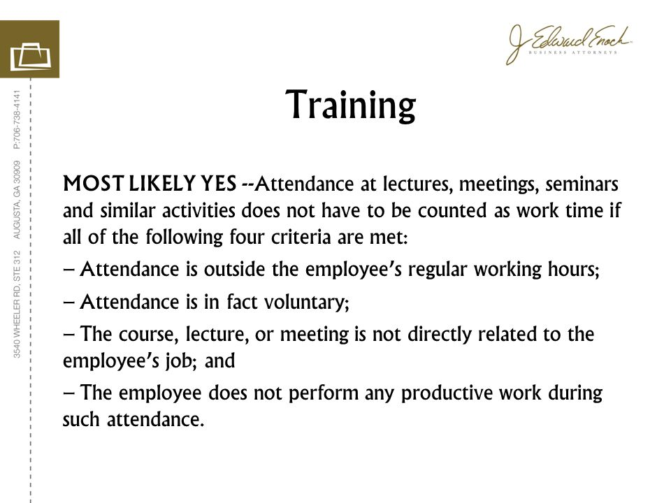 MOST LIKELY YES --Attendance at lectures, meetings, seminars and similar activities does not have to be counted as work time if all of the following f
