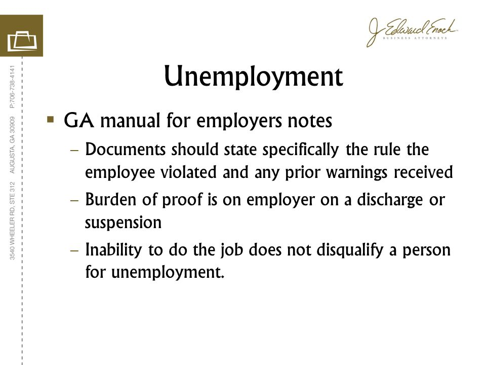  GA manual for employers notes – Documents should state specifically the rule the employee violated and any prior warnings received – Burden of proof