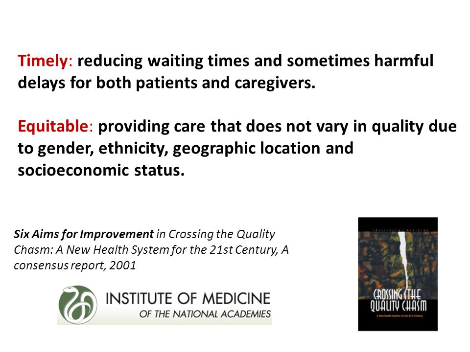 Timely: reducing waiting times and sometimes harmful delays for both patients and caregivers.