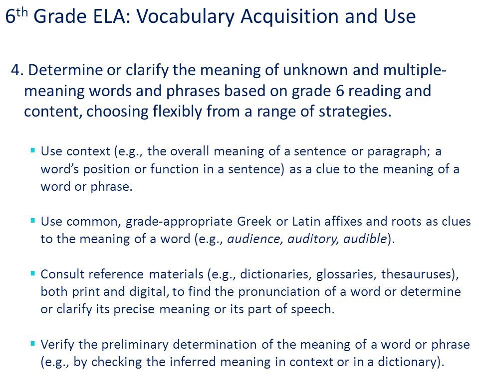 6 th Grade ELA: Vocabulary Acquisition and Use 4.