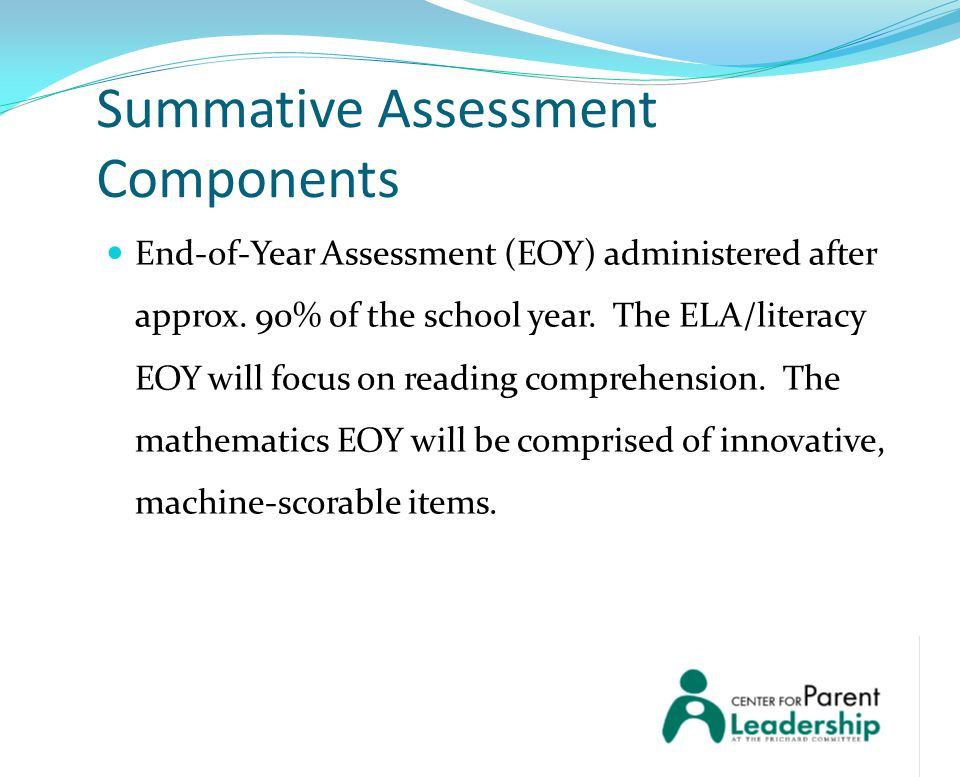 End-of-Year Assessment (EOY) administered after approx.