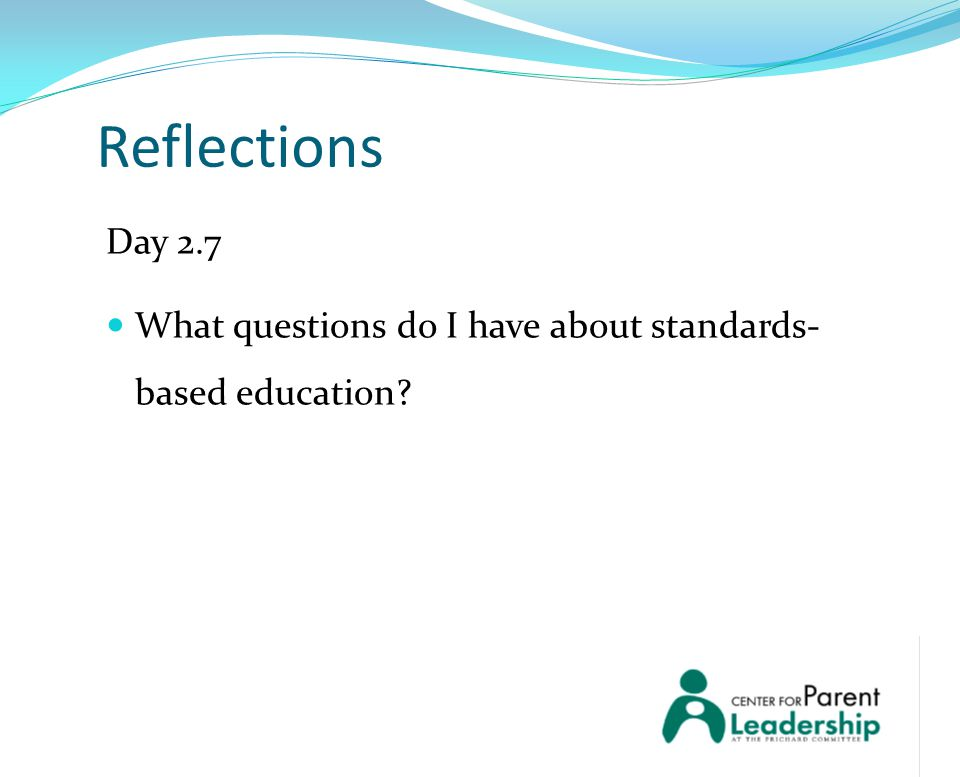 Reflections Day 2.7 What questions do I have about standards- based education