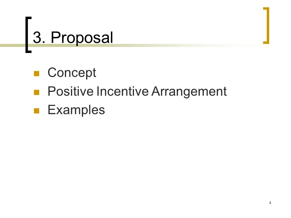4 3. Proposal Concept Positive Incentive Arrangement Examples