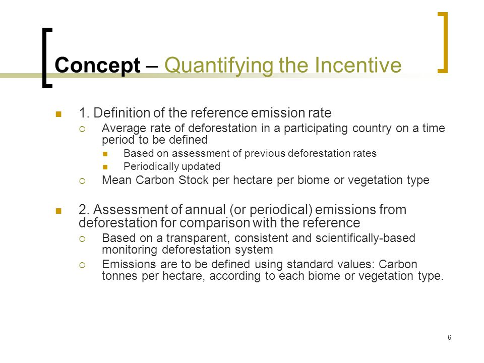 6 Concept – Quantifying the Incentive 1.