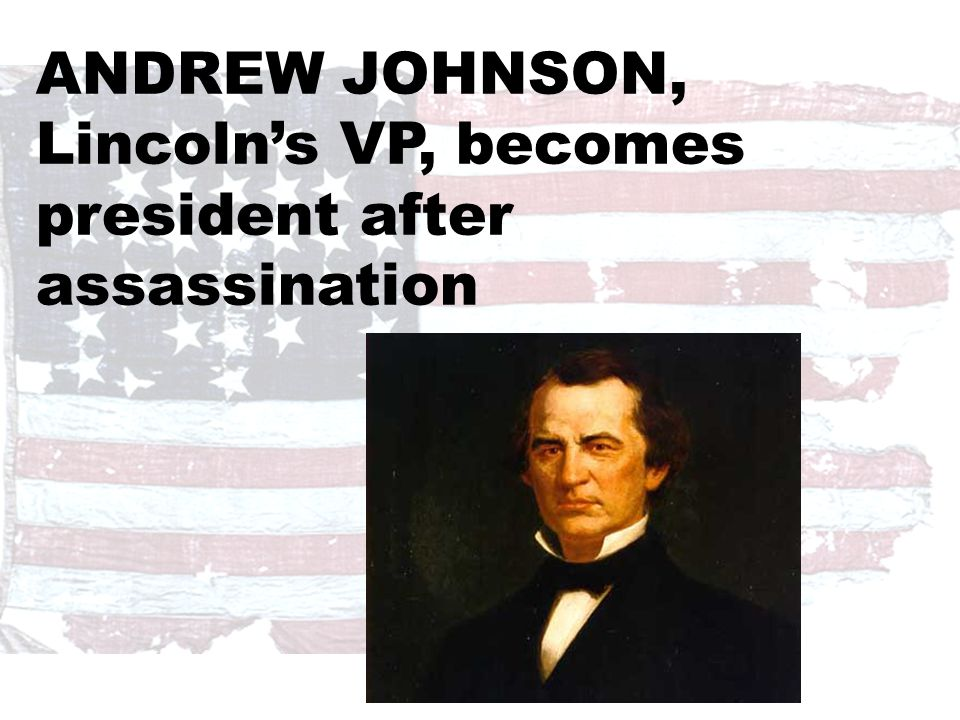 Johnson planned to carry on Lincoln's plans for reconstruction He believed the President should play a major role in reconstructing the country