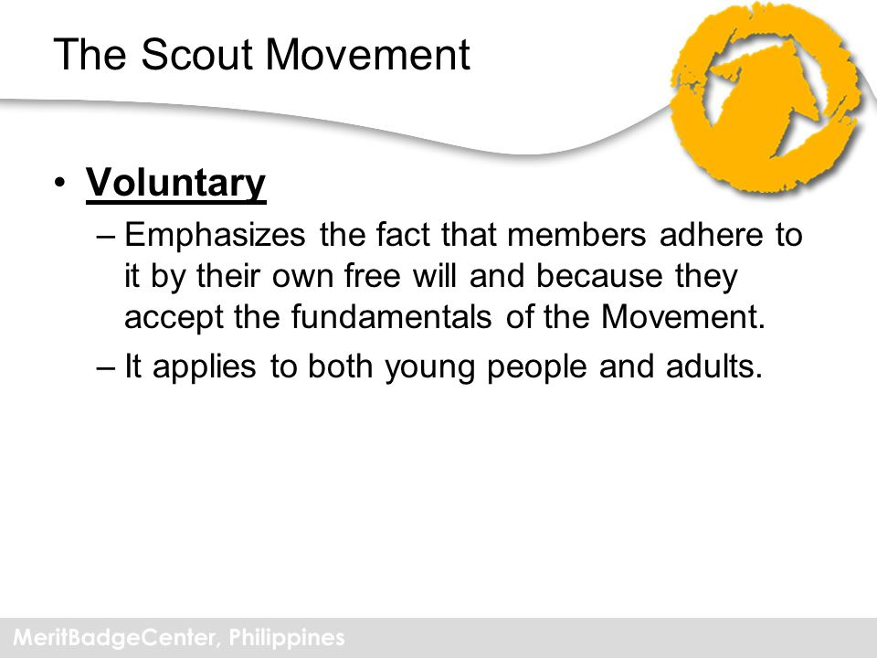 The Scout Movement Non-Political –Scouting is not involved in the struggle for power which is the subject-matter of politics.