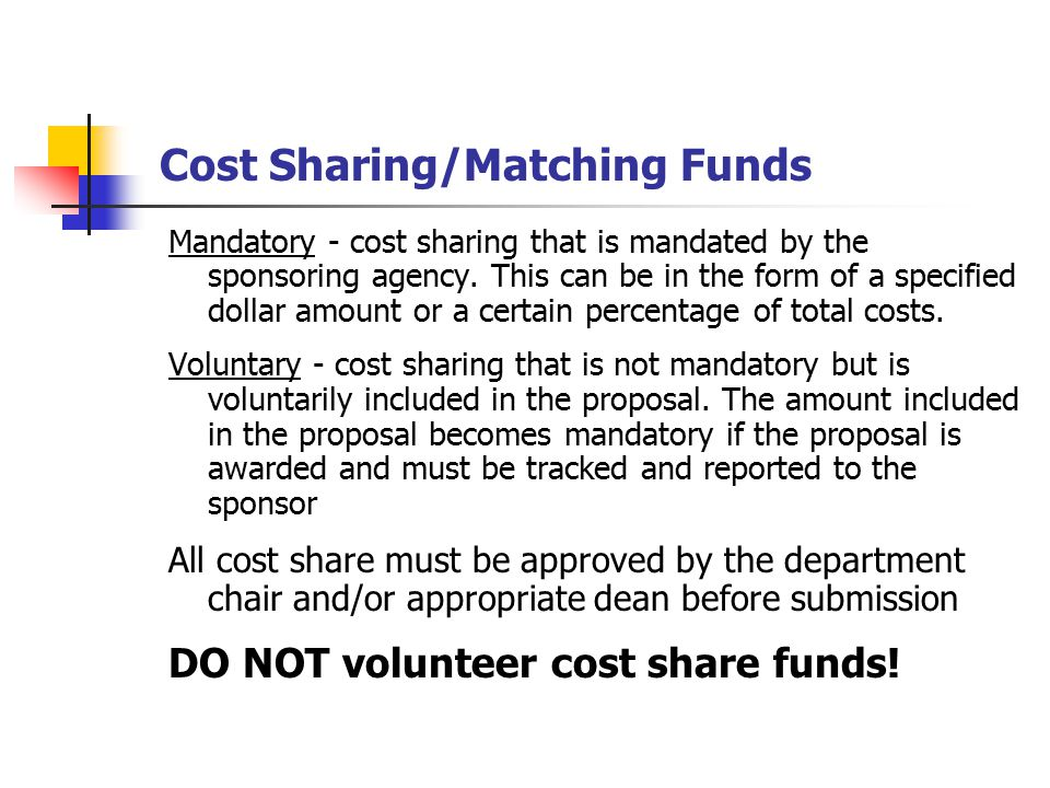 Mandatory - cost sharing that is mandated by the sponsoring agency.