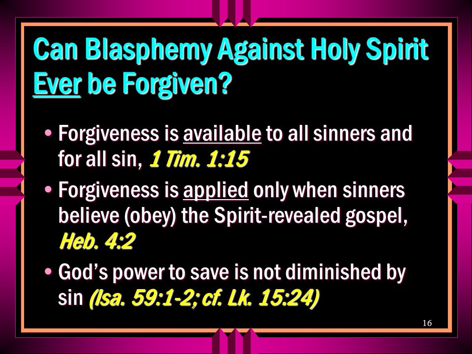 16 Can Blasphemy Against Holy Spirit Ever be Forgiven.