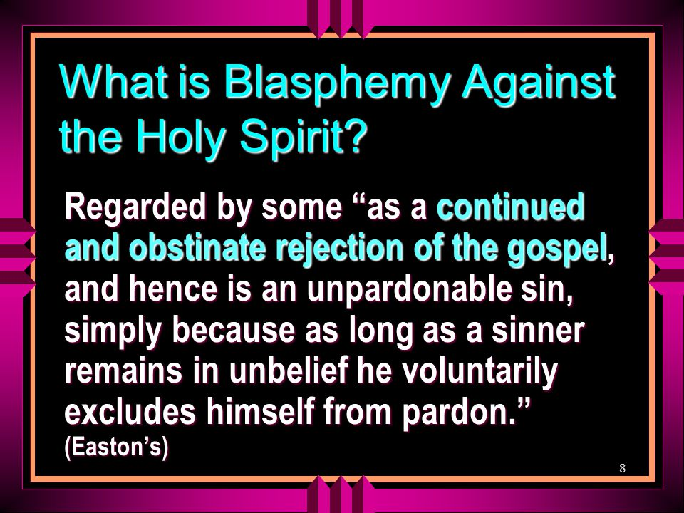 8 What is Blasphemy Against the Holy Spirit.