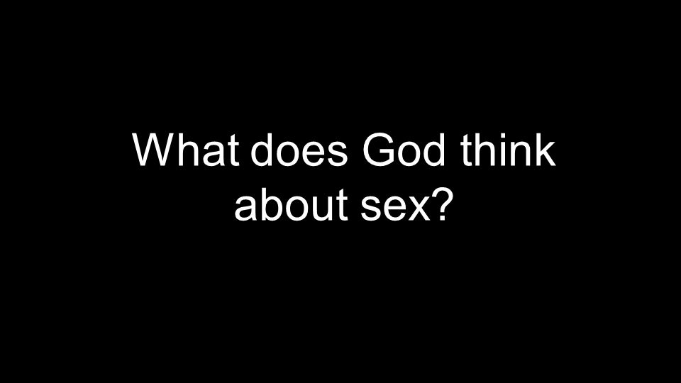 What does God think about sex