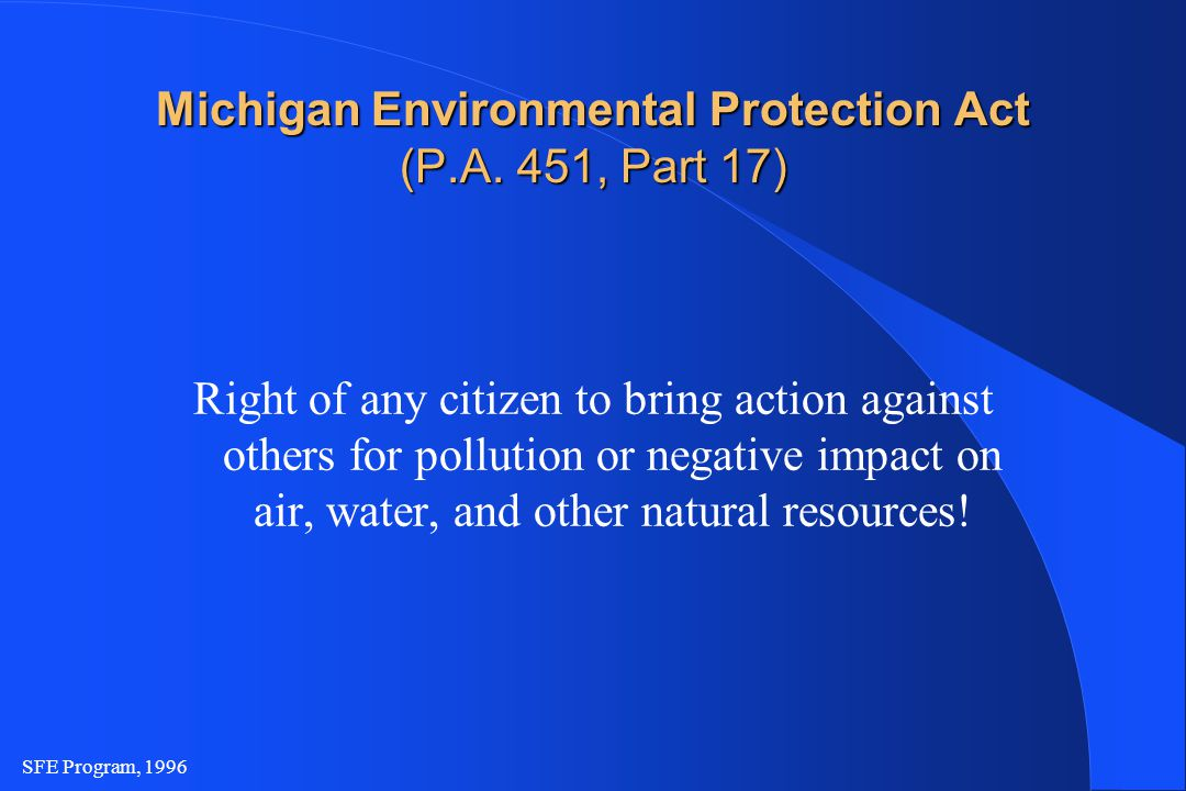 SFE Program, 1996 Michigan Environmental Protection Act (P.A.