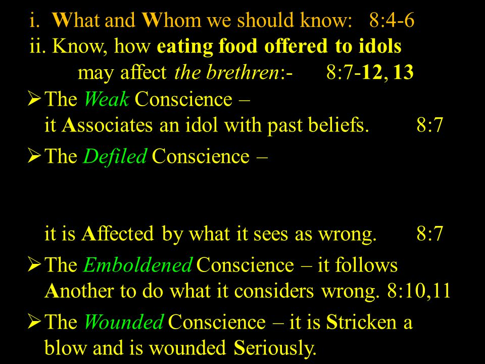i. What and Whom we should know: 8:4-6 ii.