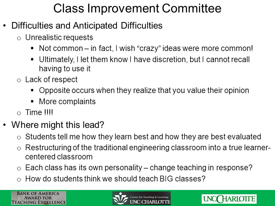 Class Improvement Committee Difficulties and Anticipated Difficulties o Unrealistic requests  Not common – in fact, I wish crazy ideas were more common.