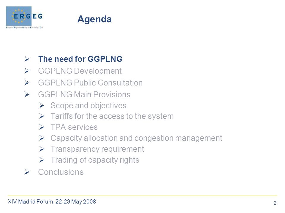 2  The need for GGPLNG  GGPLNG Development  GGPLNG Public Consultation  GGPLNG Main Provisions  Scope and objectives  Tariffs for the access to the system  TPA services  Capacity allocation and congestion management  Transparency requirement  Trading of capacity rights  Conclusions Agenda