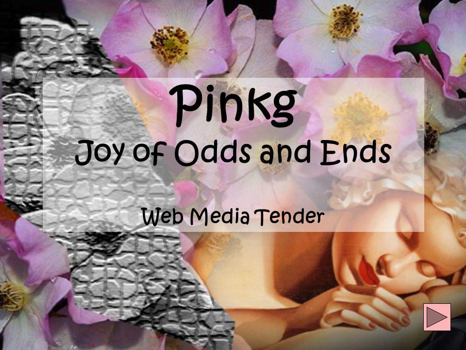 Pinkg Joy of Odds and Ends Web Media Tender