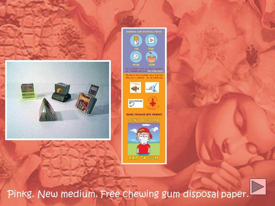 Pinkg. New medium. Free chewing gum disposal paper.