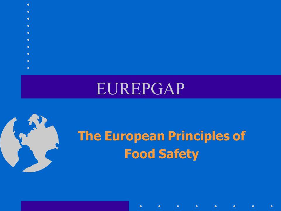 EUREPGAP The European Principles of Food Safety