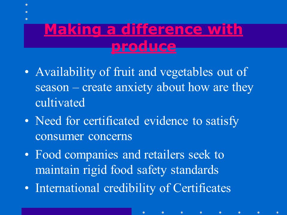 Food safety from the food chain risk analysis assessment, management and communication Traceability primary producer, post-harvest treatment, food processing and distribution to the consumer Equivalence in food safety systems prevention at source
