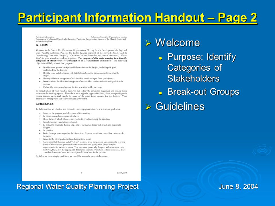 Participant Information Handout – Page 2  Welcome Purpose: Identify Categories of Stakeholders Break-out Groups  Guidelines Regional Water Quality Planning Project June 8, 2004