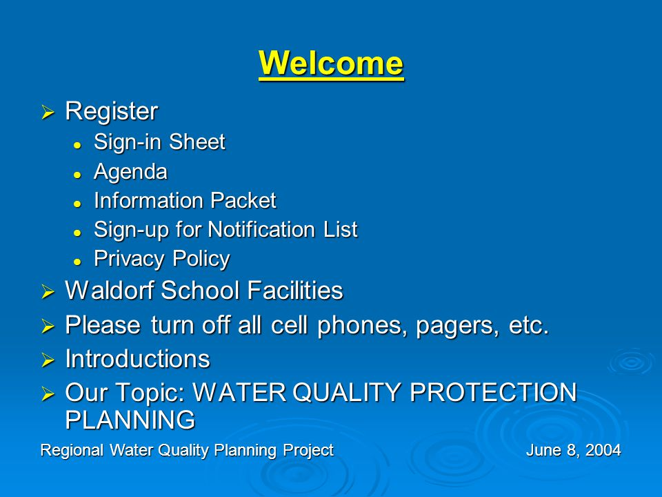 Welcome  Register Sign-in Sheet Sign-in Sheet Agenda Agenda Information Packet Information Packet Sign-up for Notification List Sign-up for Notificat