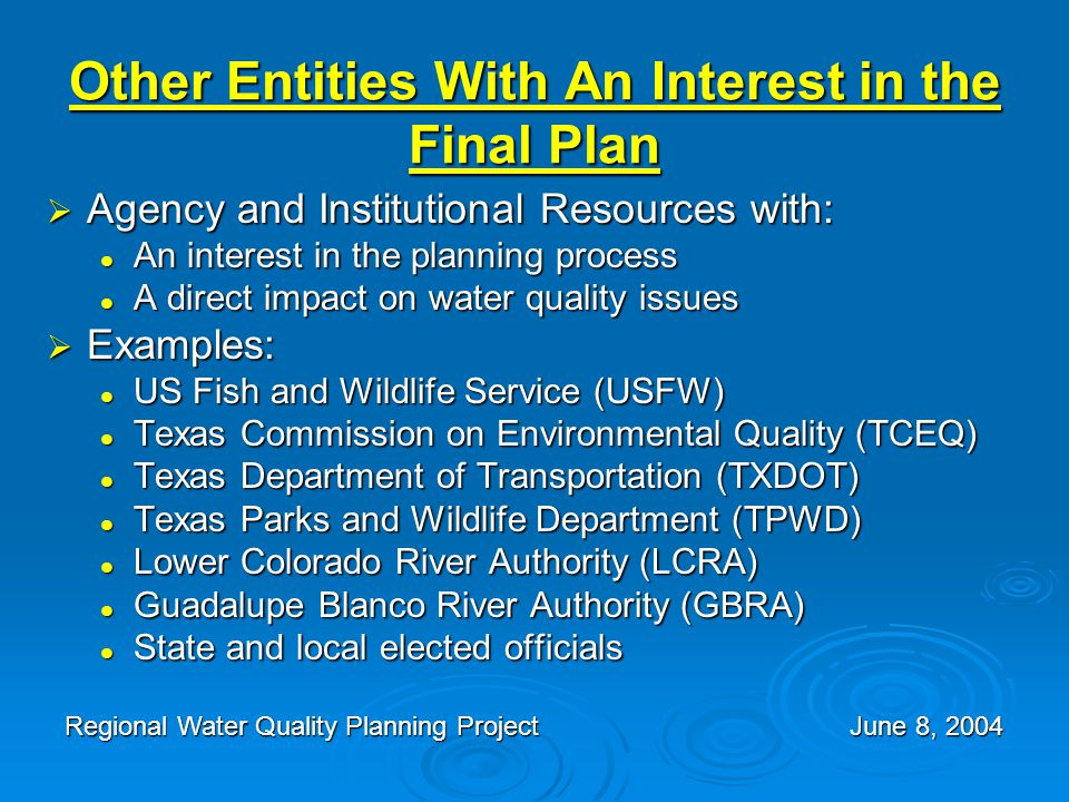 Other Entities With An Interest in the Final Plan  Agency and Institutional Resources with: An interest in the planning process An interest in the pl
