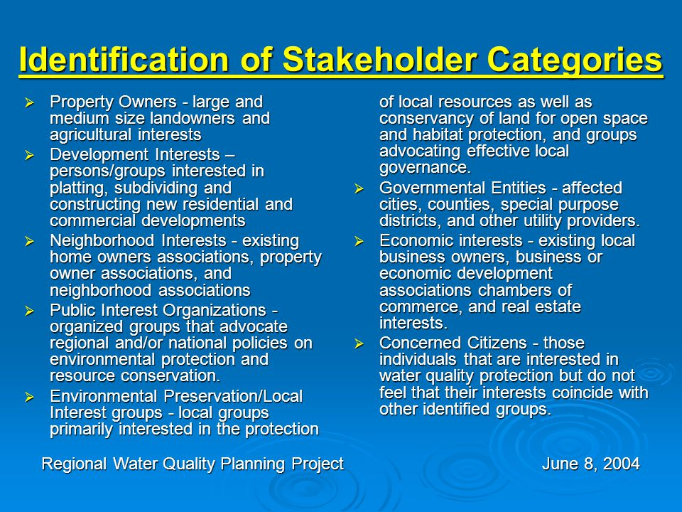 Identification of Stakeholder Categories  Property Owners - large and medium size landowners and agricultural interests  Development Interests – per