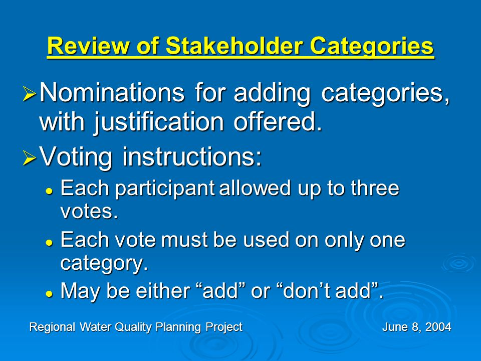 Review of Stakeholder Categories  Nominations for adding categories, with justification offered.