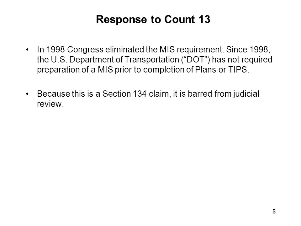 8 Response to Count 13 In 1998 Congress eliminated the MIS requirement.