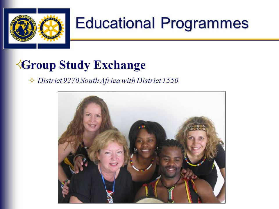  Group Study Exchange  District 9270 South Africa with District 1550 Educational Programmes