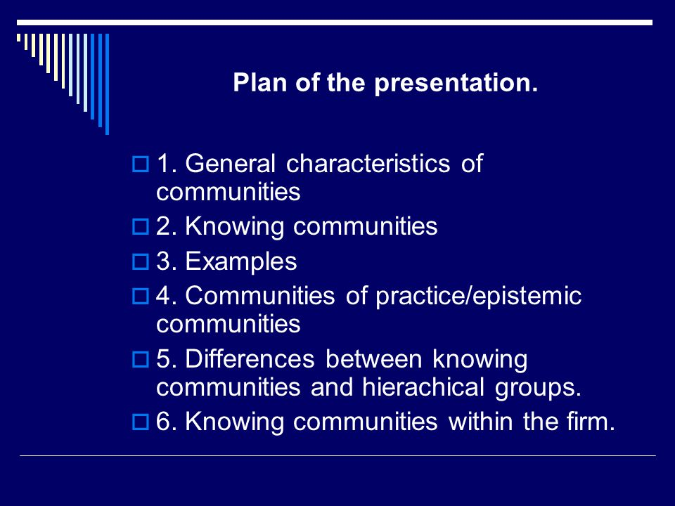 Plan of the presentation.  1. General characteristics of communities  2.