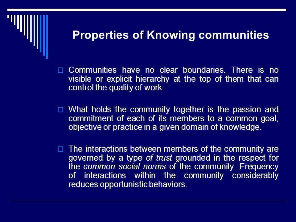 Properties of Knowing communities  Communities have no clear boundaries.