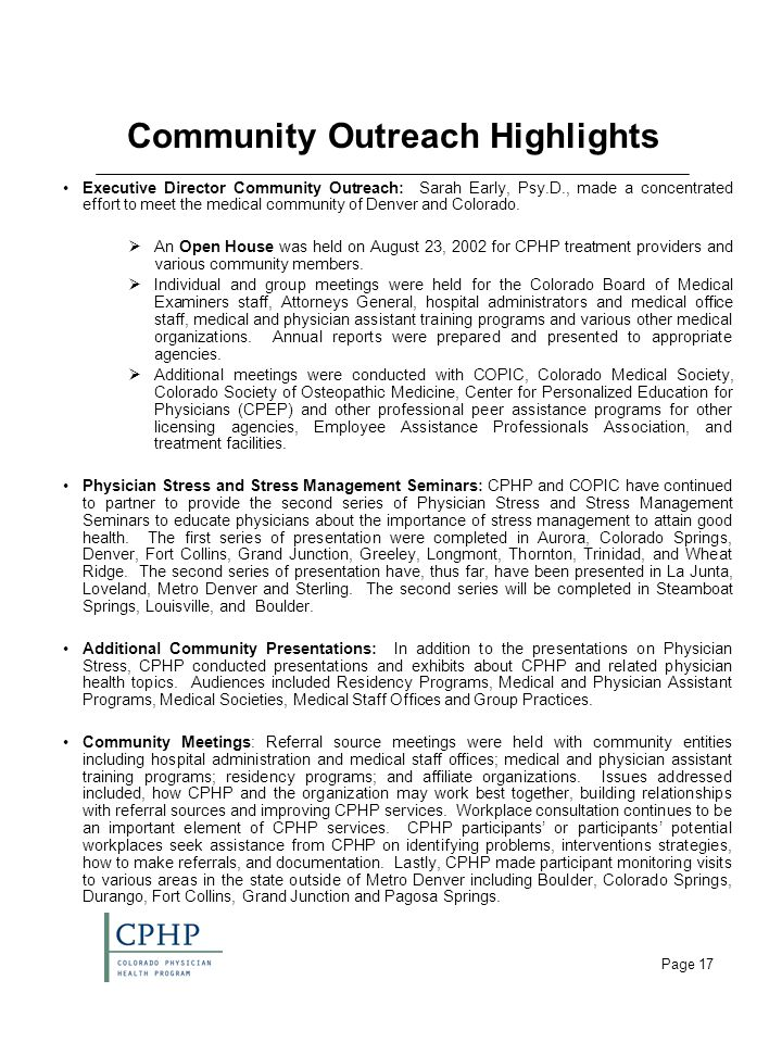 Page 17 Community Outreach Highlights Executive Director Community Outreach: Sarah Early, Psy.D., made a concentrated effort to meet the medical community of Denver and Colorado.