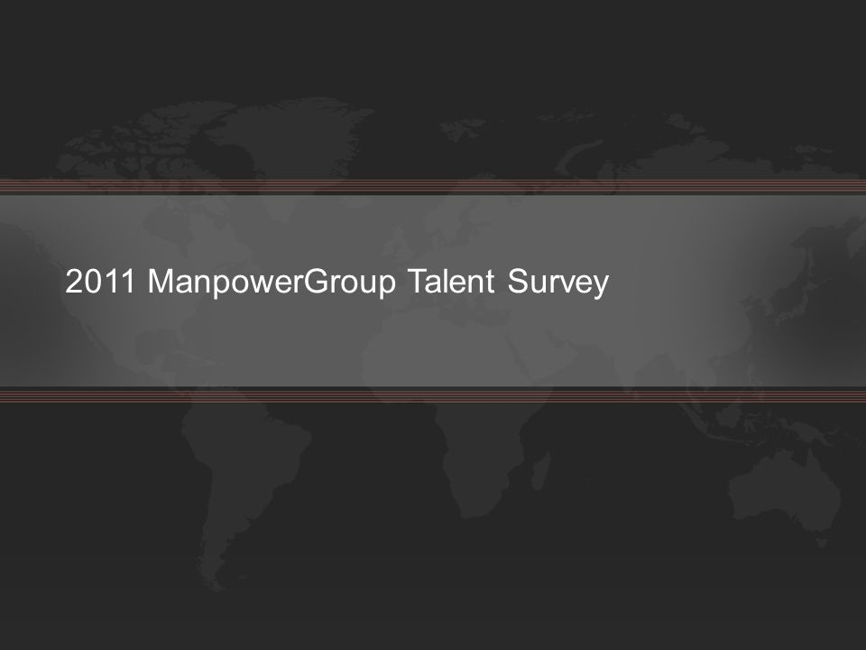 2011 ManpowerGroup Talent Survey