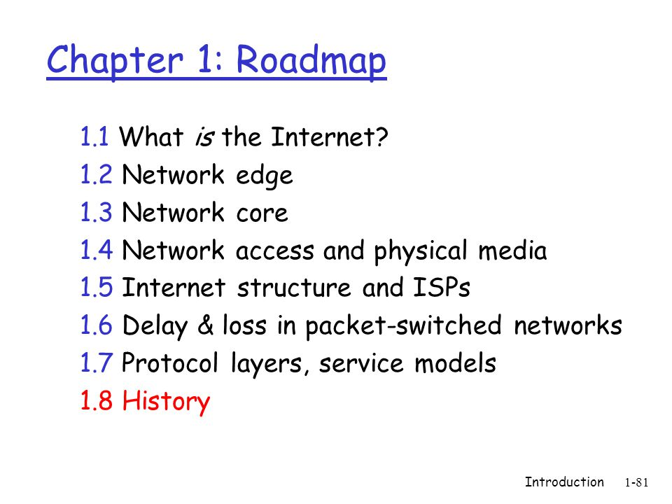 Introduction1-81 Chapter 1: Roadmap 1.1 What is the Internet.