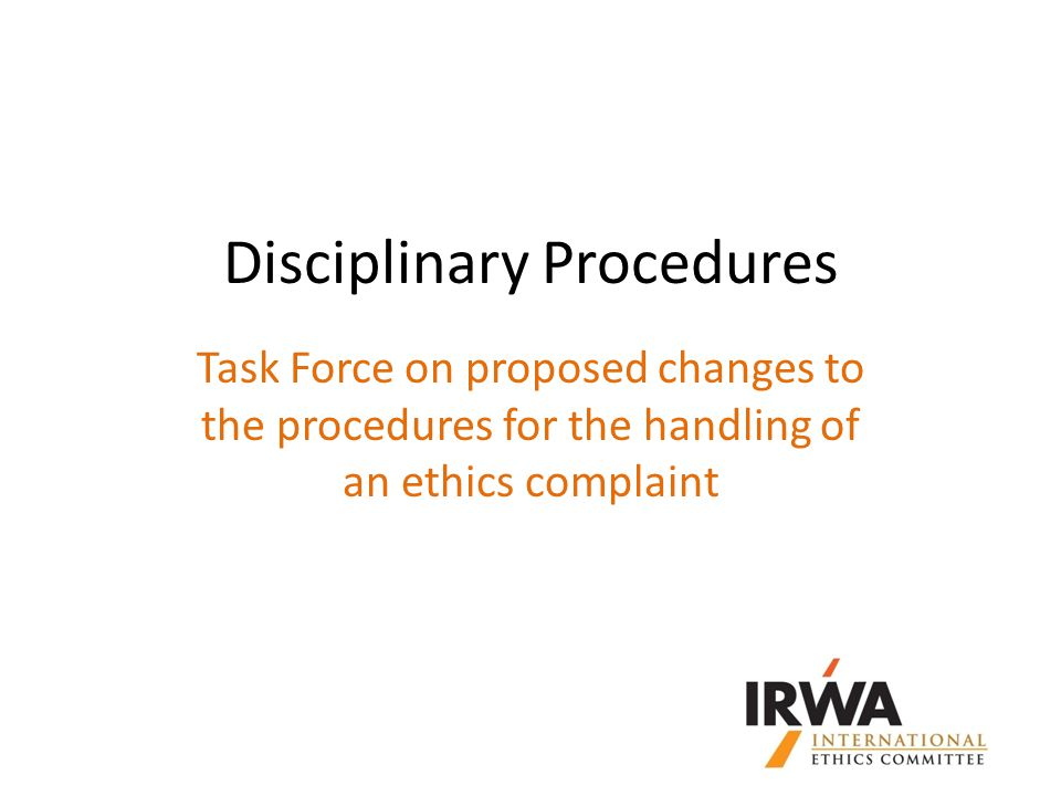 Disciplinary Procedures Task Force on proposed changes to the procedures for the handling of an ethics complaint