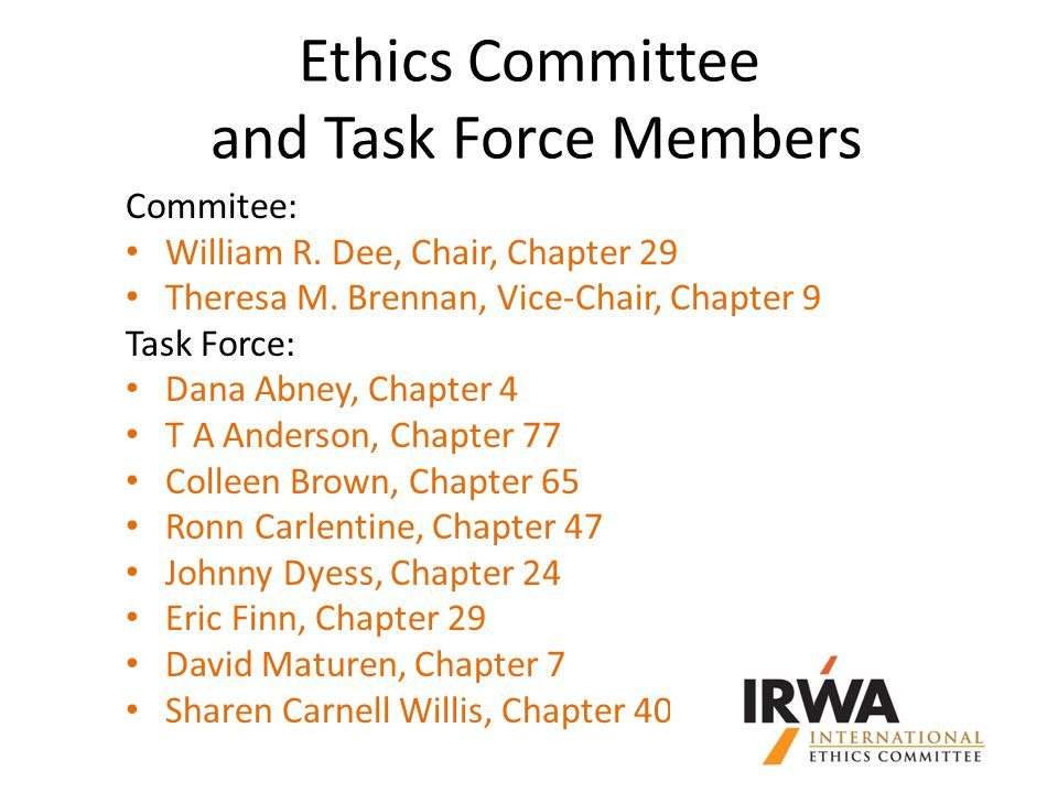 Ethics Committee and Task Force Members Commitee: William R.