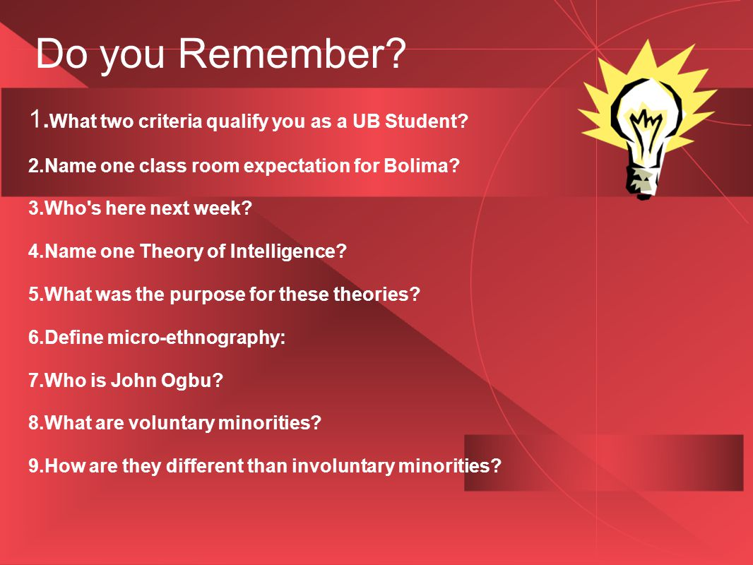 Do you Remember. 1. What two criteria qualify you as a UB Student.