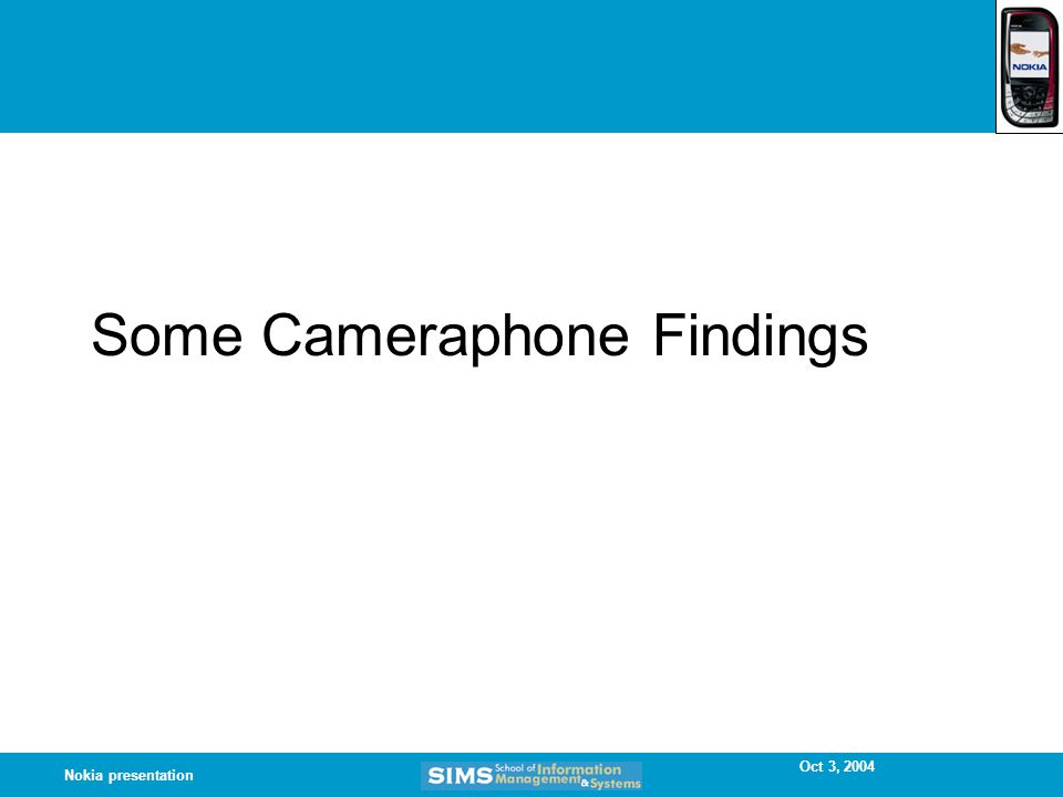 Oct 3, 2004 Nokia presentation Some Cameraphone Findings