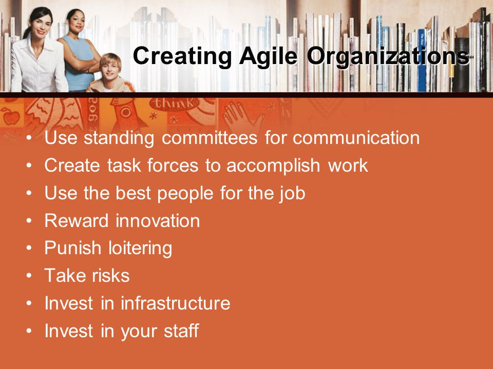 Creating Agile Organizations