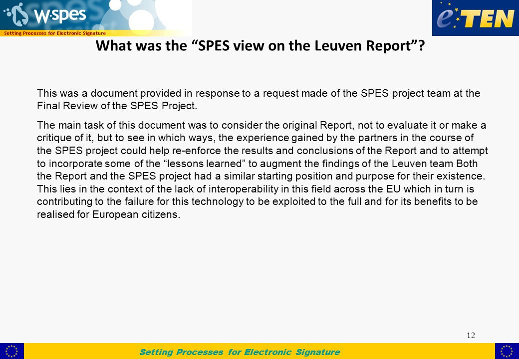 Setting Processes for Electronic Signature 12 What was the SPES view on the Leuven Report .