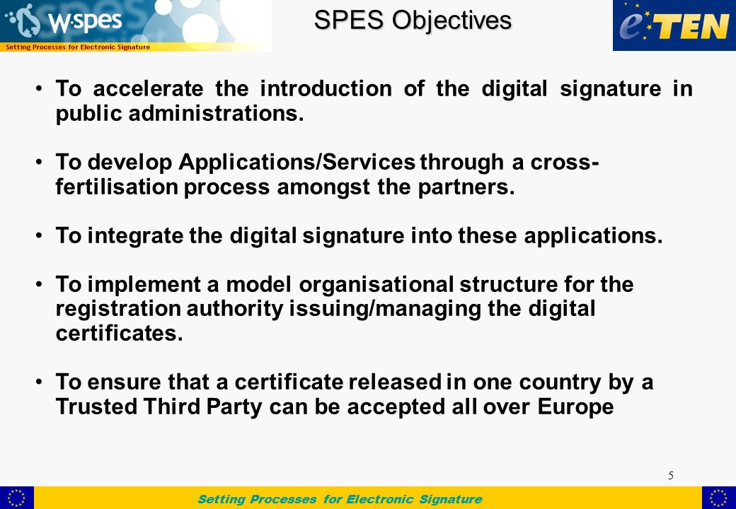 Setting Processes for Electronic Signature 5 To accelerate the introduction of the digital signature in public administrations.