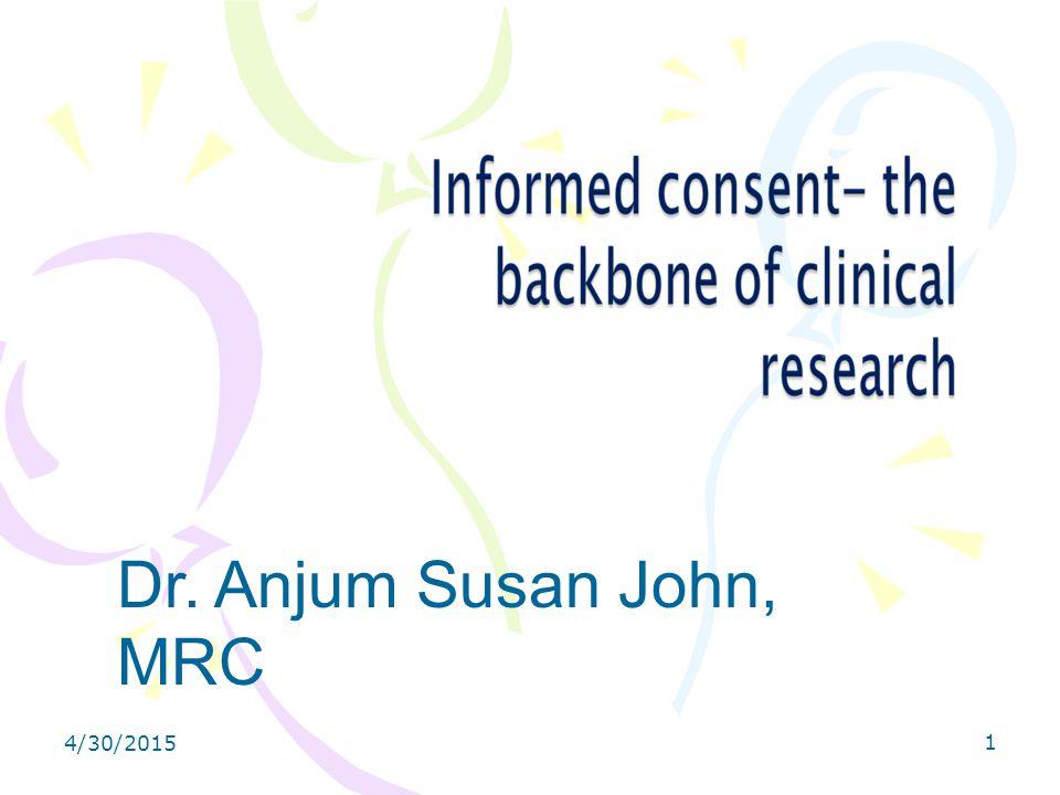 4/30/2015 1 Dr. Anjum Susan John, MRC