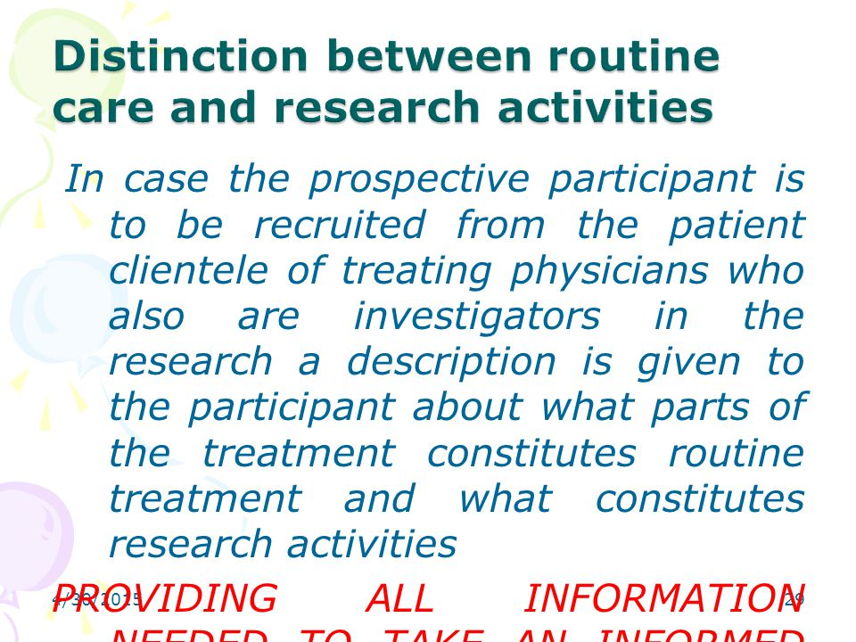 4/30/201529 In case the prospective participant is to be recruited from the patient clientele of treating physicians who also are investigators in the