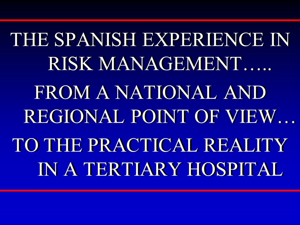 THE SPANISH EXPERIENCE IN RISK MANAGEMENT…..