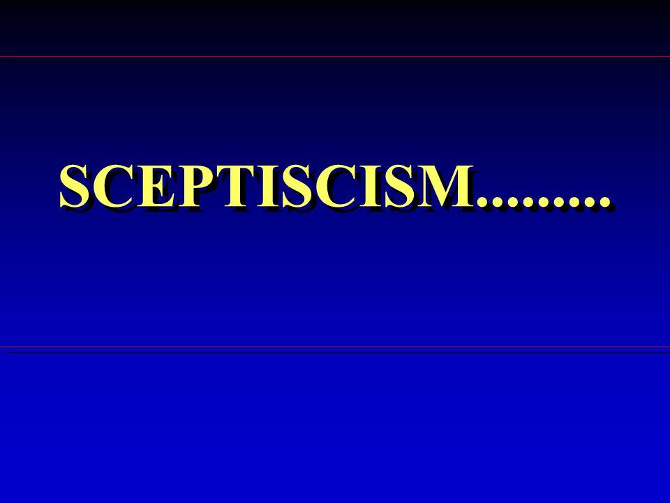 SCEPTISCISM.........