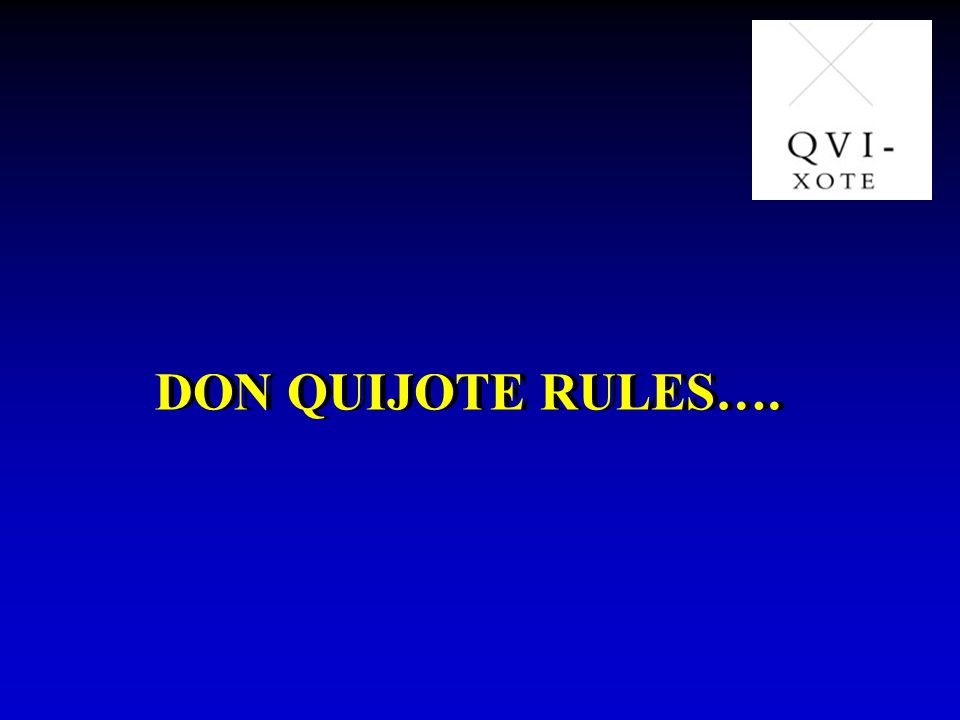 DON QUIJOTE RULES….